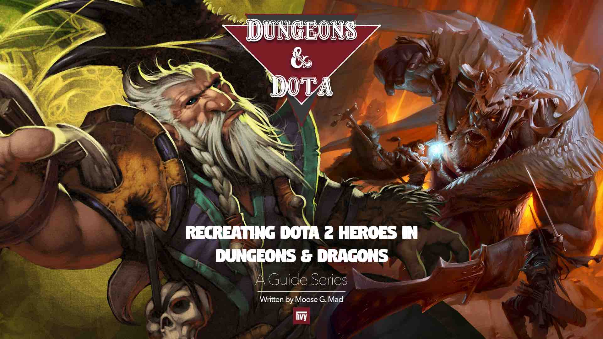 Dungeons and DotA: A Guide Series for Recreating DotA 2 Heroes in Dungeons and Dragons 5th Edition