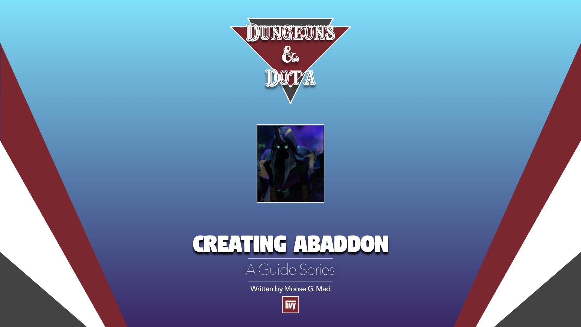 Dungeons and DotA: Creating Abaddon