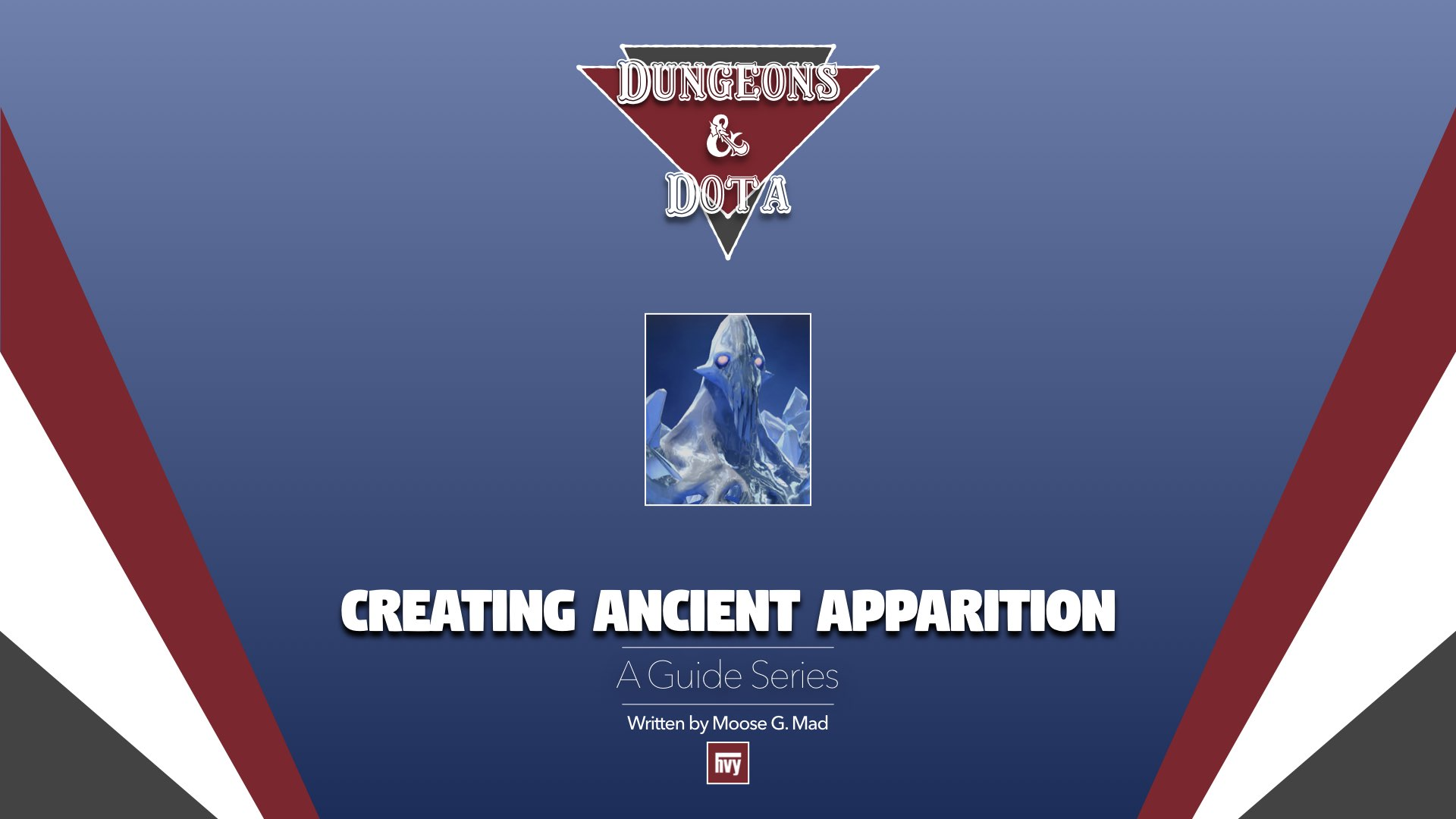 Dungeons and DotA: Creating Ancient Apparition