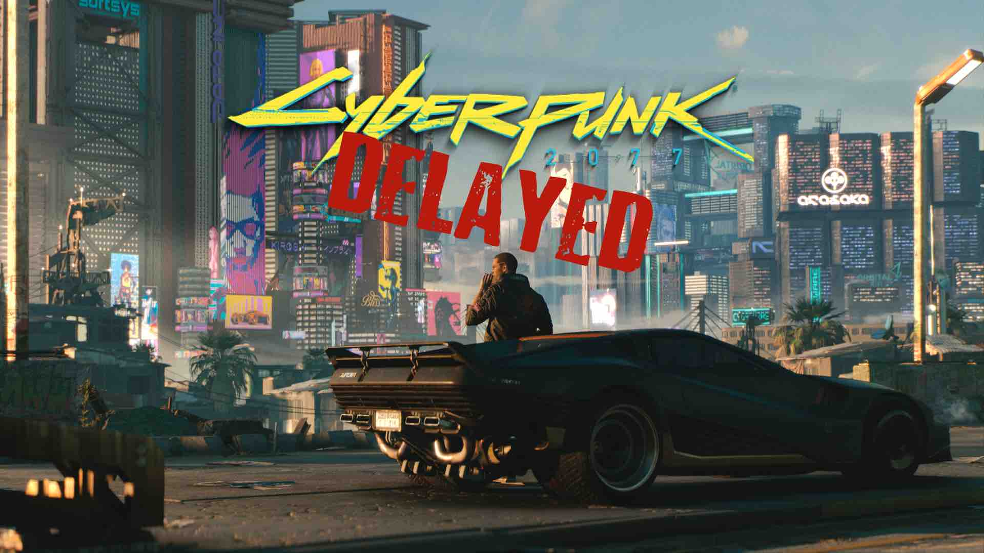 Cyberpunk delayed