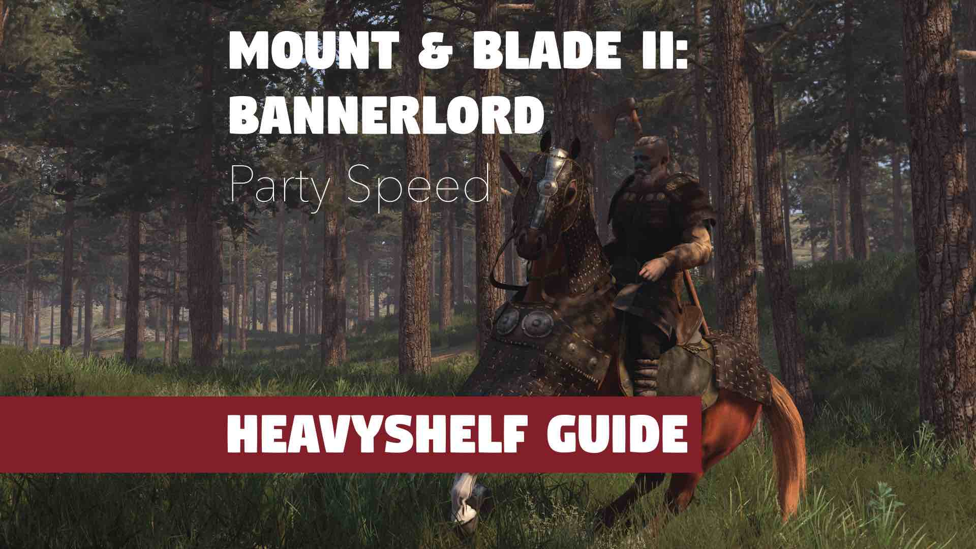 Mount and Blade II: Bannerlord Party Speed Guide